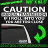 CAUTION MANUAL TRANSMISSION Funny Car Window Decal Bumper Sticker Warning 0308