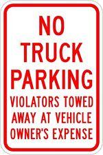 No Truck Parking Violators Will Be Towed Away 12 x 18 - 10 Year 3M Warranty.