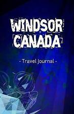 Windsor Canada Travel Journal : Lined Writing Notebook Journal for Windsor...