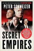 Secret Empires: How the American  Political by Peter Schweizer (Hardcover) NEW