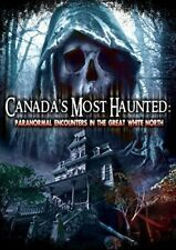 Canadas Most Haunted: Paranormal Encounters in the [New DVD]