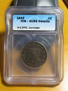 1840 Braided Hair Large Cent Small/Large 18. ICG AU-53 Details Corroded. N-2 RPD