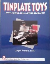 Tinplate Toys From Schuco, Bing & Other Companies Collector's Book