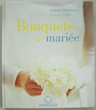 Bouquets De Mariée - Shane Connolly éd Armand Colin 1998 RARETE