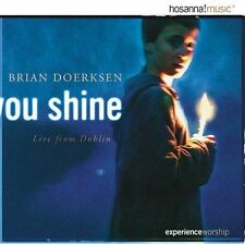 You Shine: Live From Dublin by Brian Doerksen (CD, Sep-2002, Sony Music...