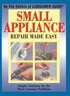 SMALL APPLIANCE REPAIR MADE EASY By Consumer Guide Editors & Dan Ramsey photo