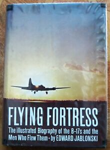 Flying Fortress Illustrated Biography B-17's The Men Who Flew Them (Hardcover)