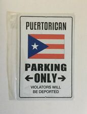Puerto Rican Parking Only Violators Will Be Deported Novelty Funny Metal Sign