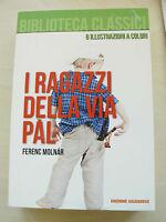 I ragazzi della via Pal - Ferenc Molnar - Libro nuovo in offerta !