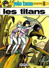 Yoko Tsuno 8. Les Titans. LELOUP 1978. Etat neuf