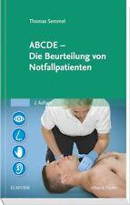 ABCDE - Die Beurteilung von Notfallpatienten Semmel, Thomas