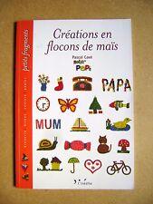 Livre Créations en flocons de maïs réalisez vos animaux préférés /R46