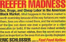 Reefer Madness : Sex, Drugs, and Cheap Labor in the American Black Market... NEW