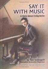 Say It with Music: A Story about Irving Berlin (Creative Minds Biography) by St