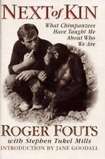 Next of Kin : What Chimpanzees Have Taught Me about Who We Are by Stephen T....
