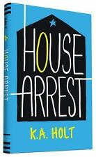 House Arrest by K. A. Holt (2015, Hardcover)