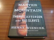 MASTER OF THE MOUNTAIN THOMAS JEFFERSON AND HIS SLAVES BY HENRY WIENCEK HARDBACK