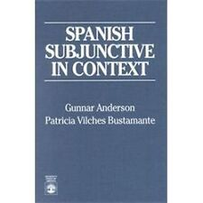 Spanish Subjunctive in Context by Patricia V. Bustamante and Gunnar Anderson...