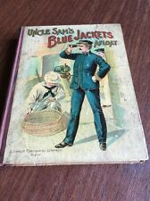 Uncle Sam's Blue Jackets Afloat Hardcover 1897 Illustrated Lt Henry E Rhodes