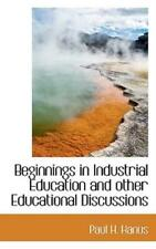 Beginnings In Industrial Education And Other Educational Discussions