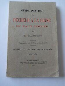 PECHE - rare livre de 1927 de BLANCHER - Pêcheur à la ligne - Pêche à la truite