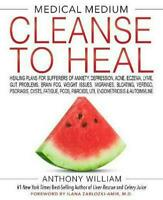Medical Medium Cleanse to Heal: Healing Plans for Sufferers of Anxiety [DIGITAL]