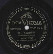 Johnny Tyler – 78 rpm RCA Victor 20-2655: Tell a Woman/Can't Get My Foot Off
