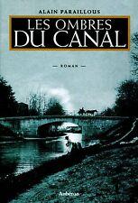ALAIN PARAILLOUS / LES OMBRES DU CANAL ..Ed originale