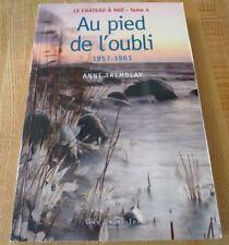 Soft Cover French Book Le Château à Noé Tome 4 Au Pied de L'oubli Anne Tremblay