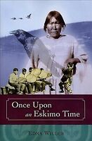 Once Upon an Eskimo Time, Paperback by Wilder, Edna, Brand New, Free shipping...