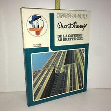 ENCYCLOPEDIE WALT DISNEY : DE LA CAVERNE AU GRATTE CIEL 1972 Livre Paris ZZ-5671
