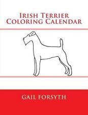 Irish Terrier Coloring Calendar by Gail Forsyth (2015, Paperback)