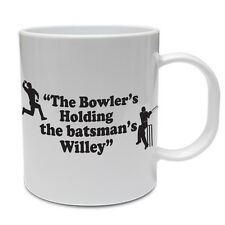 THE BOWLER'S HOLDING THE BATSMAN'S WILLEY - Funny / Cricket Themed Ceramic Mug