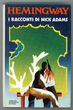 HEMINGWAY ERNEST I RACCONTI DI NICK ADAMS MONDADORI 1973 I° EDIZ.