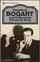 Heyne-Filmbibliothek 84: Bogart und Hollywoods Schwarze Serie (1985) Z 1-2