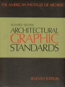 Architectural Graphic Standards by Charles Ramsey