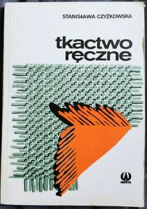 TKACTWO RECZNE Stanislawa Czyzkowska WEAVING   Paperback 1988   Polish book