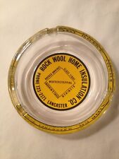 VINTAGE GLASS ASHTRAY ROCK WOOL HOME INSULATION CO LANCASTER ADVERTISING RARE