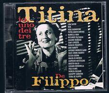 TITINA DE FILIPPO IO, UNO DEI TRE  CD