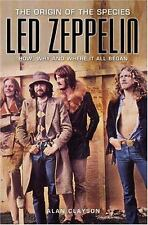 Led Zeppelin: the Origin of the Species : How, Why, and Where It All Began by A…