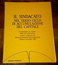 IL SINDACATO nel Terzo Ciclo di Accumulazione del Capitale Ediz. PROMETEO 1986