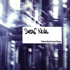 Deaf NUTS this is not a Love Song (1999) [Maxi-CD]