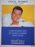 PUBLICITÉ 1995 EUROPE1 AVEC PASCAL BRUNNER L'IMITATEUR QUI LAISSE CENT VOIX
