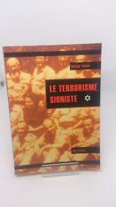 Le terrorisme sioniste - Serge Thion - Editions Akribea (rare)