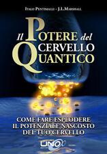 Il potere del cervello quantico Italo Pentimalli,J. L. Marshall