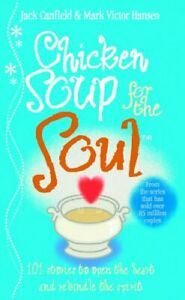 Chicken Soup For The Soul: 101 Stories to Op... by Hansen, Mark Victor Paperback