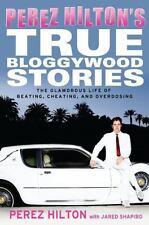 Perez Hilton's True Bloggywood Stories by Jared Shap...