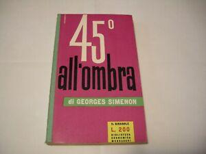 45° ALL'OMBRA -GEORGES SIMENON- PRIMA EDIZIONE IL GIRASOLE MONDADORI 1958