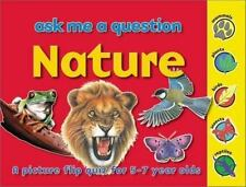 Nature: Ask Me a Question: A Picture Flip Quiz for 5-7 Year Olds (Ask -ExLibrary