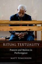 Ritual Textuality: Pattern and Motion in Performance (Oxford Ritual Studies)